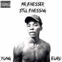 Yung Euro - Mr. Finesser Still Finessing mixtape cover art