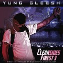 Yung Gleesh - Cleansides Finest 3 mixtape cover art