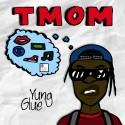 Yung Glue - The Mind Of A Misfit (TMOM) mixtape cover art