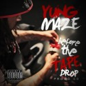 Yung Maze - Before The Tape Drop mixtape cover art