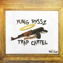Yung Ryssz - Trap Cartel mixtape cover art