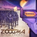 Zoogma- Anthems For Andriods LP mixtape cover art