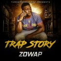 Zowap - Trap Story mixtape cover art
