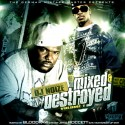 Mixed & Destroyed mixtape cover art