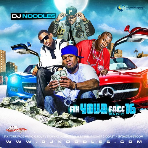 Fix Your Face Radio 16 Mixtape ft. Jay-Z, Snoop Dogg & Young Jeezy