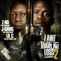 Z-Ro, J-Dawg & Lil C - I Aint Takin No Loss 2 mixtape cover art