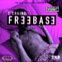 2 Chainz - Freebase (Chopped Not Slopped) mixtape cover art