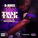 D-Boss - Str8 Trap Talk (Chopped Not Slopped) mixtape cover art