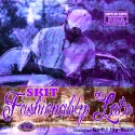 SKIT - Fashionably Late (Chopped Not Slopped) mixtape cover art