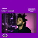 The Weeknd - ChopLand mixtape cover art