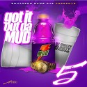 Got It Out Da Mud 5 mixtape cover art