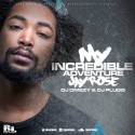 Jay Rose - My Incredible Adventure mixtape cover art