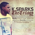 K. Sparks - The Trilogy Chapter 3 (The Resurrection) mixtape cover art
