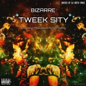 Bizarre - Tweek Sity mixtape cover art