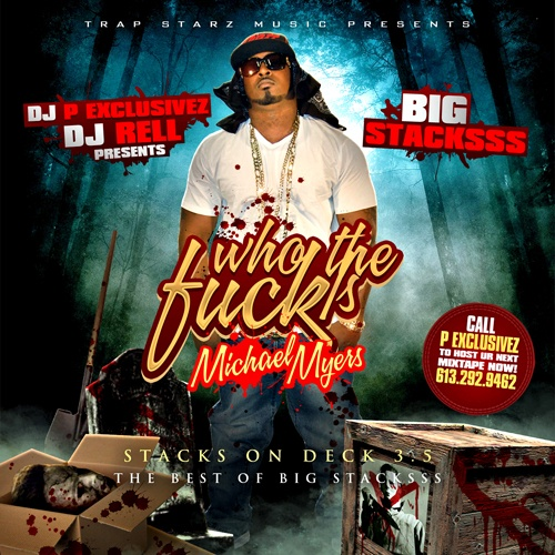 Big Stacksss – Who The Fuck Is Michael Myers [Mixtape]