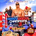 The Heavyweight Champions 3 (Hosted by Big Stacksss) mixtape cover art