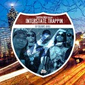 Interstate Trappin 4 mixtape cover art