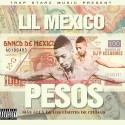 Lil Mexico - Pesos mixtape cover art
