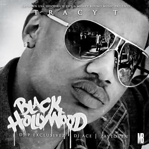 Tracy T – Black Hollywood [Mixtape]