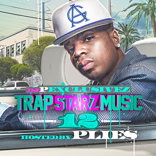 DJ P Exclusivez – Trap Starz Music 12 (Hosted By Plies) [Mixtape]