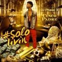 Cinco Padre - #SoloLivin mixtape cover art