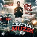 Leathal Muzik 6 (Hosted By Ybm Treyz) mixtape cover art