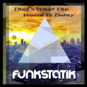 Funkstatik - Thats What The World Is Today mixtape cover art