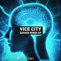 Vice City - Savage Minds EP mixtape cover art