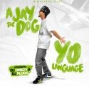 Ajay The Dog - Yo Language mixtape cover art