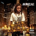 Aunzae - Late Nights Early Mornings mixtape cover art