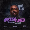 Big Los - #StayTuned mixtape cover art