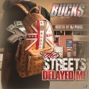 Buck$ - The Streets Delayed Me mixtape cover art
