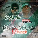 CashSet - Practice WhatChu Preach mixtape cover art