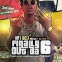Day1 Cassh - Finally Out Da 6 mixtape cover art