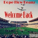 Dope Flow Beanz - Welcome Back mixtape cover art