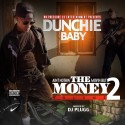 Dunchie Baby - Ain't Nothing Movin But The Money 2 mixtape cover art