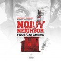 Fque Catchems - Noisy Neighbor mixtape cover art