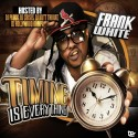 Frank White - Timing Is Everything mixtape cover art