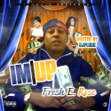 Fresh E Rose - I'm Up mixtape cover art