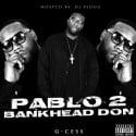 G Cess - Pablo 2 (Bankhead Don) mixtape cover art