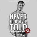 MoneyMan Rich - Never Fold, Never Told 2 mixtape cover art