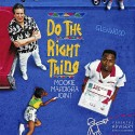 Mookie Mardi Gra - Do The Right Thing mixtape cover art