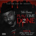Mr. Quezo - Play Time Done 2 mixtape cover art