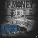 P Money - Remember mixtape cover art