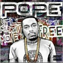 Pope - Still Makin Money Staying Free mixtape cover art