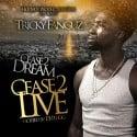 Tricky Fanguz - Cease 2 Dream Cease 2 Live mixtape cover art