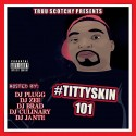 Truu Scotchy - Tittyskin 101 mixtape cover art