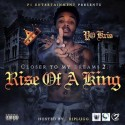 Yo Kris - Closer To My Dreams 2 (Rise Of A King) mixtape cover art