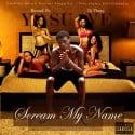 Yo Suave - Scream My Name mixtape cover art