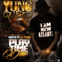 Yung Quezo - Play Time Done mixtape cover art